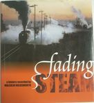 BOOK MH FADING STEAM BY MALCOLM HOLDSWORTH EA